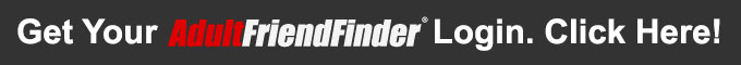 Get a free adultfriendfinder login now!