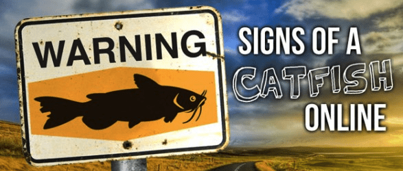Catfishing Signs