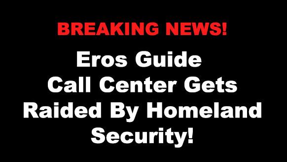 Eros Guide Gets Raided