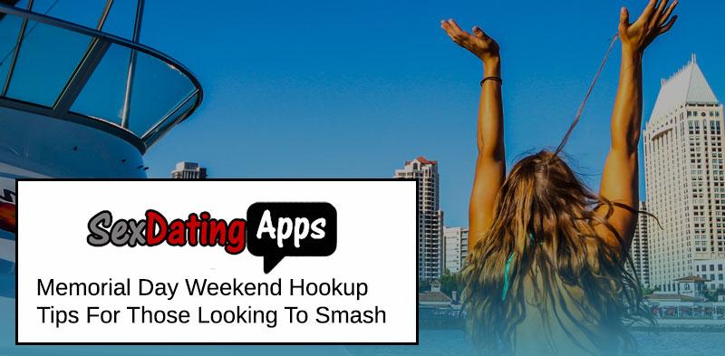 memorial day weekend hookup tips