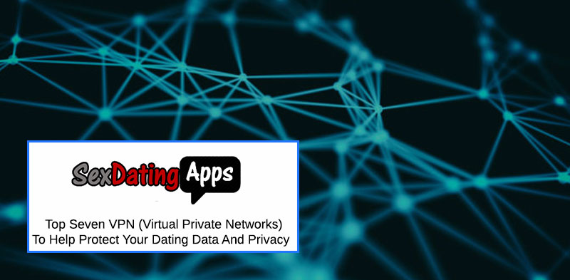 VPN privacy for dating online