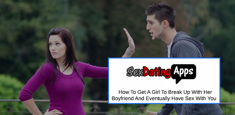 Get A Girl To Breakup With Someone